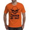 Jump Or Die Mens T-Shirt