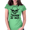 Jump Or Die Womens Fitted T-Shirt
