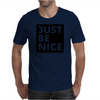 Just Be Nice Mens T-Shirt