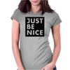 Just Be Nice Womens Fitted T-Shirt