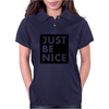 Just Be Nice Womens Polo