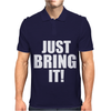 Just Bring It! Mens Polo
