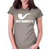 Just Deduce It  Funny retro sherlock holmes pipe vintage cool Womens Fitted T-Shirt