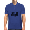 Just do nothing. Mens Polo