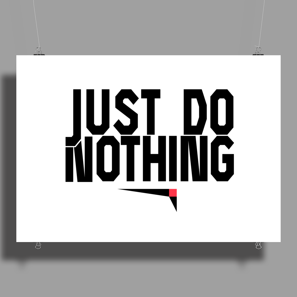 Just do nothing. Poster Print (Landscape)