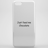 Just Feed Me Choclolate Phone Case