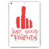Just good Friends Tablet (vertical)
