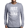 Just One More Bike I Promise Mens Long Sleeve T-Shirt