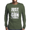 Just One More Gun I Promise Mens Long Sleeve T-Shirt