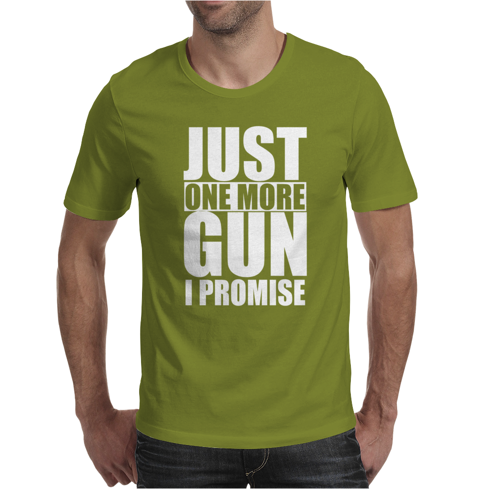 Just One More Gun I Promise Mens T-Shirt