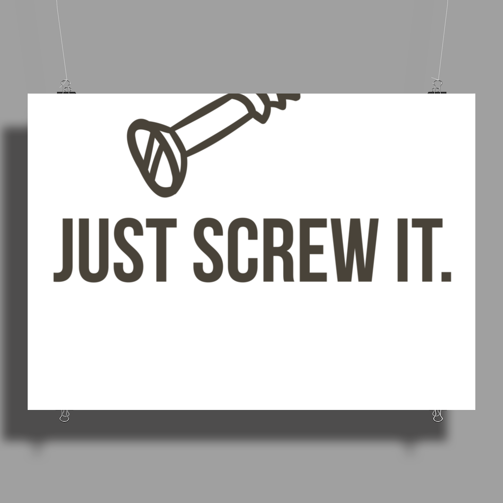 Just Screw It Funny DIY Poster Print (Landscape)