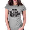 Just some words on a shirt Womens Fitted T-Shirt