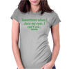 Just sometimes Womens Fitted T-Shirt