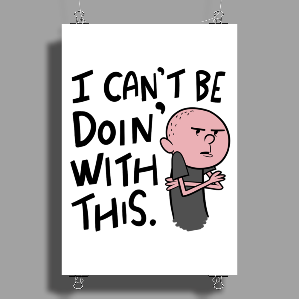 Karl Pilkington, I Cant Be Doin With This Poster Print (Portrait)