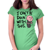 Karl Pilkington, I Cant Be Doin With This Womens Fitted T-Shirt