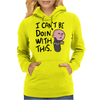 Karl Pilkington, I Cant Be Doin With This Womens Hoodie