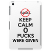 Keep Calm 0 fucks were given. Tablet (vertical)