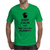 Keep Calm and Are You My Mummy? Mens T-Shirt