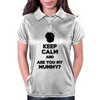 Keep Calm and Are You My Mummy? Womens Polo