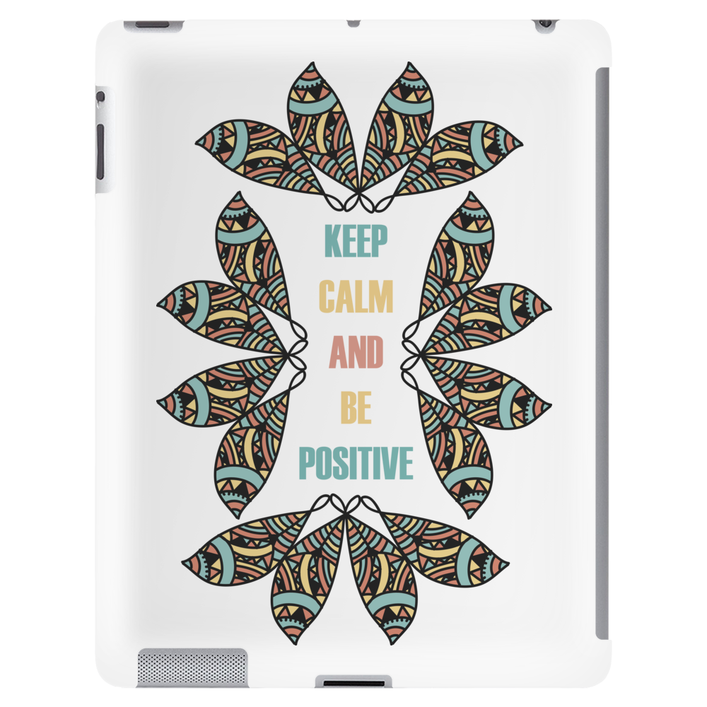 KEEP CALM AND BE POSITIVE Tablet (vertical)