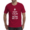 Keep Calm and Beam Me Up Mens T-Shirt