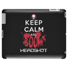 KEEP CALM AND BOOM HEADSHOT Tablet (horizontal)