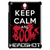 KEEP CALM AND BOOM HEADSHOT Tablet (vertical)