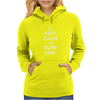 Keep Calm and Burn One Womens Hoodie