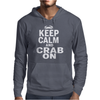 Keep Calm and CRAB ON Mens Hoodie