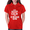 Keep Calm and CRAB ON Womens Polo
