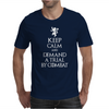 Keep Calm and Demand Trial By Combat Mens T-Shirt