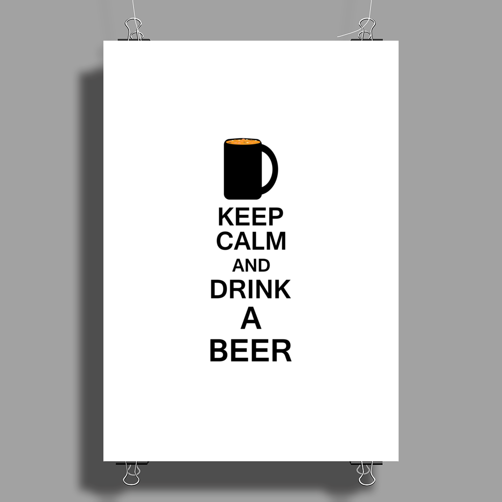 Keep calm and drink a beer Poster Print (Portrait)