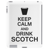 Keep Calm and Drink Scotch Tablet