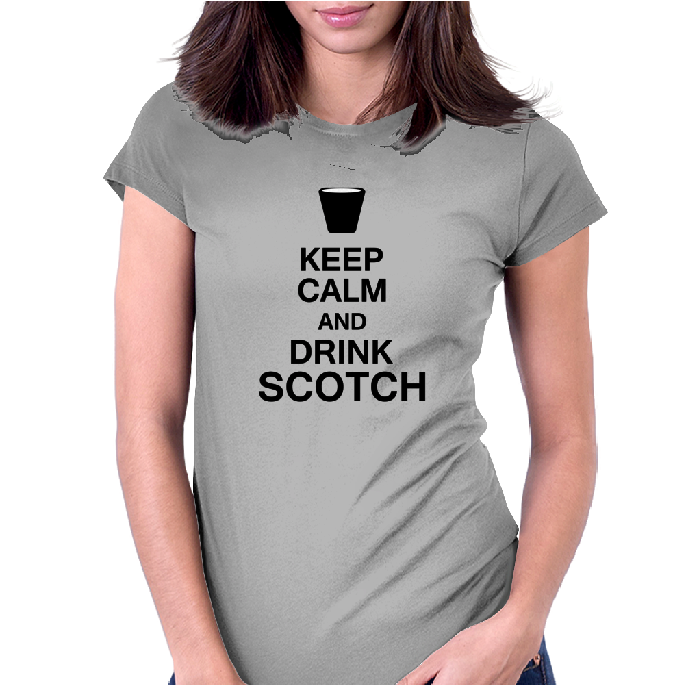 Keep Calm and Drink Scotch Womens Fitted T-Shirt