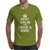 Keep Calm and Drive a BMW' X5 M3 M5 Funny Mens T-Shirt