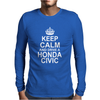 Keep Calm and Drive a Honda Civic Mens Long Sleeve T-Shirt