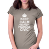 Keep Calm and Drive a Honda Civic Womens Fitted T-Shirt