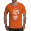 Keep Calm And Fish On Mens T-Shirt