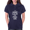 Keep Calm And Fish On Womens Polo