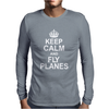 Keep Calm and Fly Planes Mens Long Sleeve T-Shirt