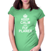 Keep Calm and Fly Planes Womens Fitted T-Shirt