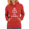 Keep Calm and Fly Planes Womens Hoodie
