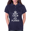 Keep Calm and Fly Planes Womens Polo