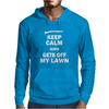 Keep Calm and Get Off My Lawn Mens Hoodie