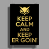Keep Calm and Keep ER Goin! Poster Print (Portrait)