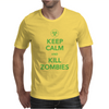 Keep Calm And Kill Zombies Mens T-Shirt