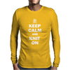 Keep Calm And Knit On Mens Long Sleeve T-Shirt