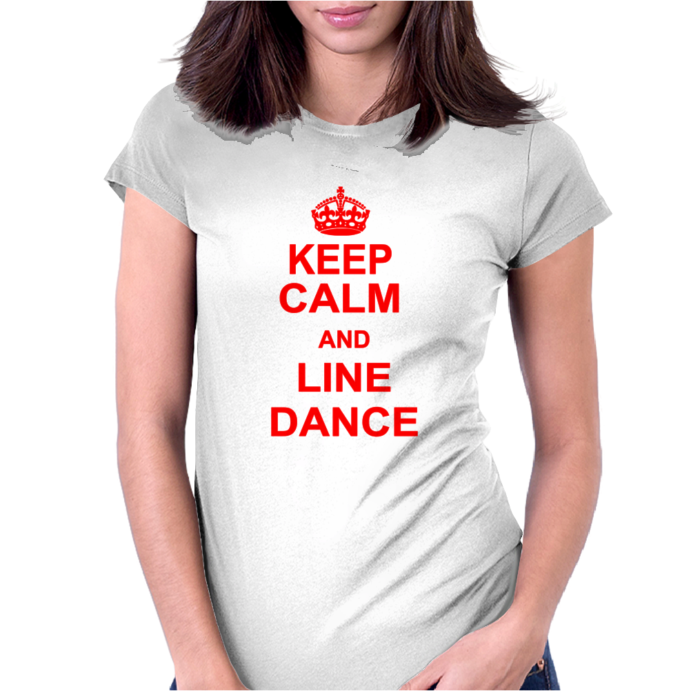 Keep Calm And Line Dance Womens Fitted T-Shirt