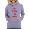 Keep Calm And Line Dance Womens Hoodie
