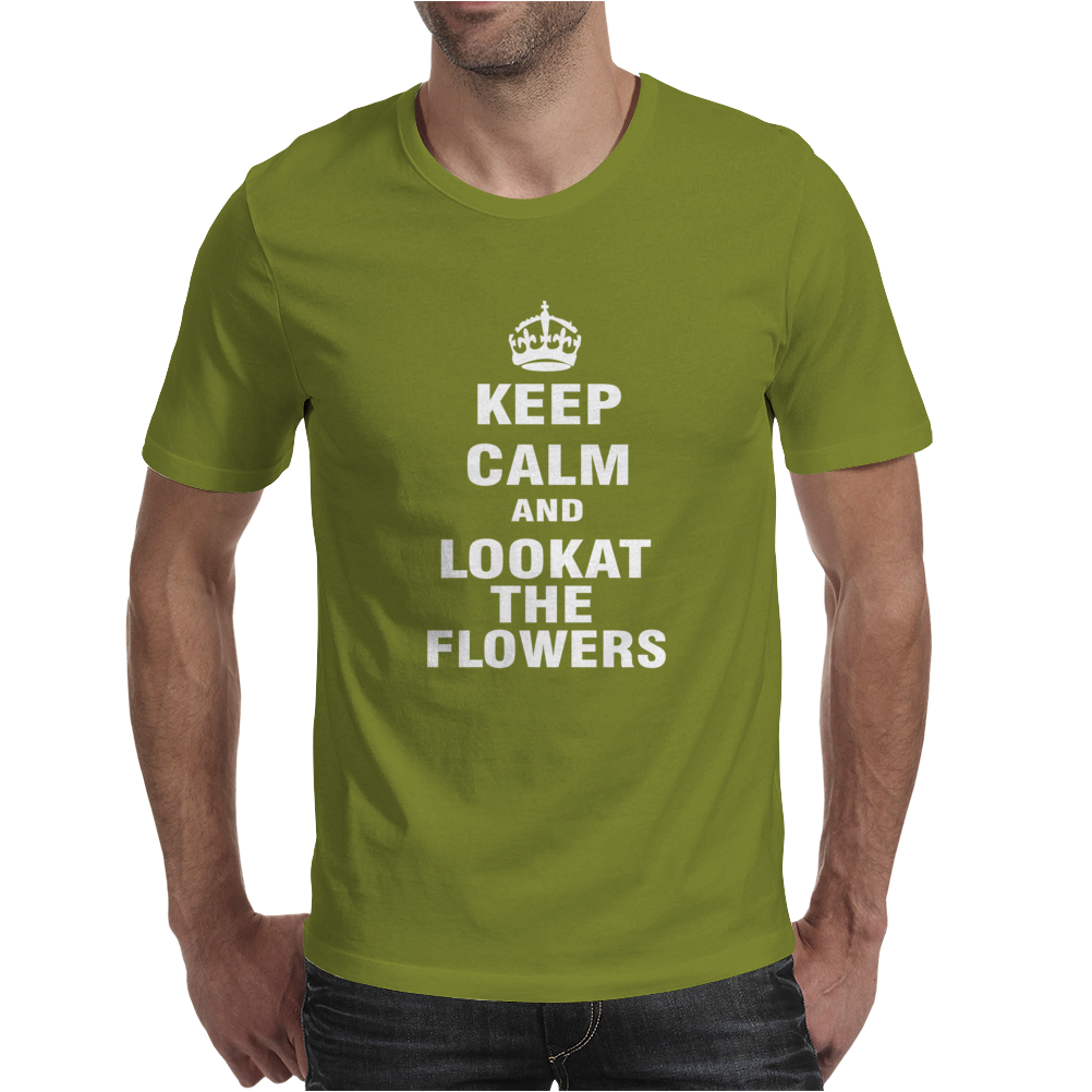 Keep Calm and Look At The Flowers Mens T-Shirt